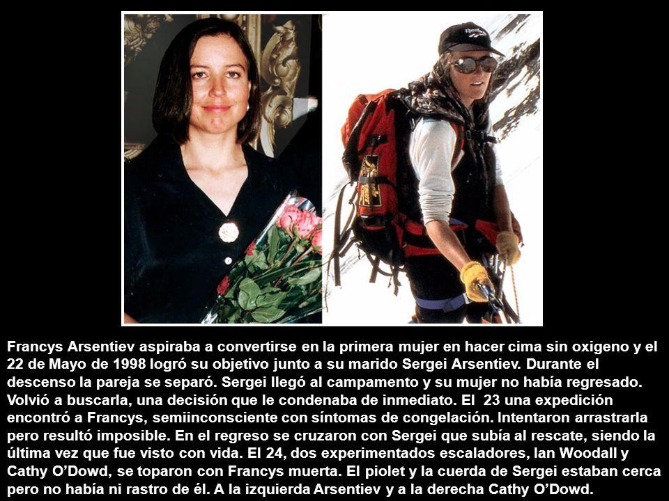 Francys Arsentiev aspiraba a convertirse en la primera mujer en hacer cima sin oxigeno y el 22 de Mayo de 1998 logró su objetivo junto a su marido Sergei Arsentiev.