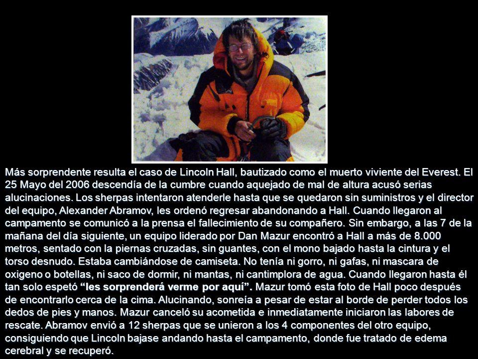 Más sorprendente resulta el caso de Lincoln Hall, bautizado como el muerto viviente del Everest.
