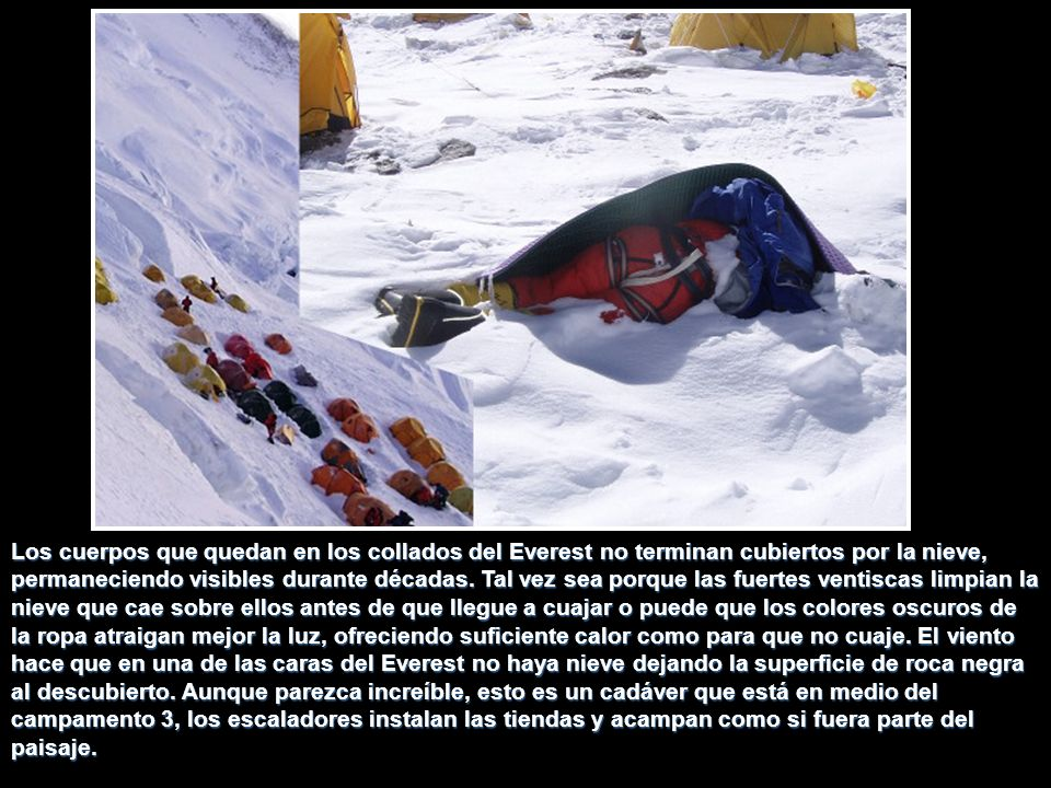 Los cuerpos que quedan en los collados del Everest no terminan cubiertos por la nieve, permaneciendo visibles durante décadas.
