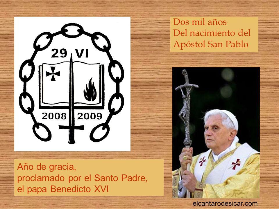 proclamado por el Santo Padre, el papa Benedicto XVI