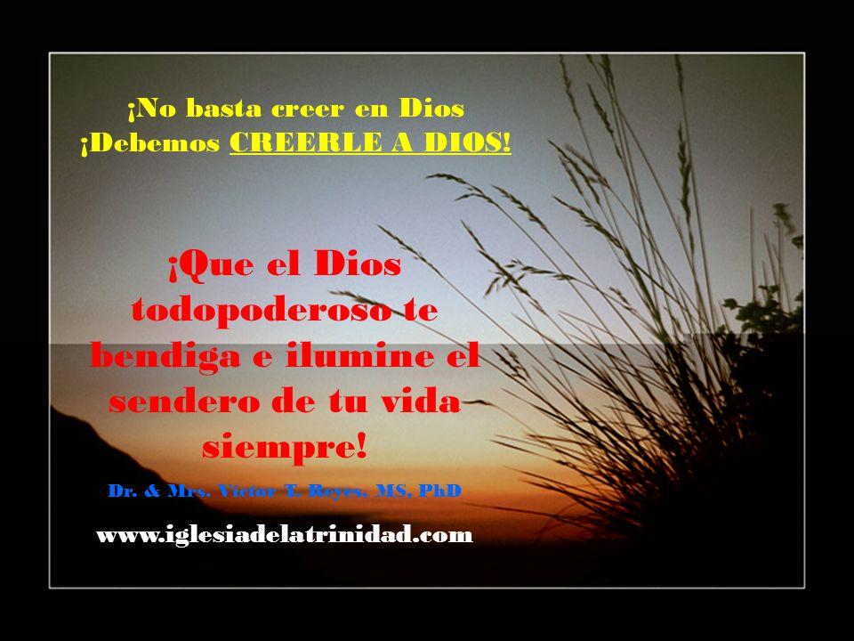 ¡No basta creer en Dios ¡Debemos CREERLE A DIOS!