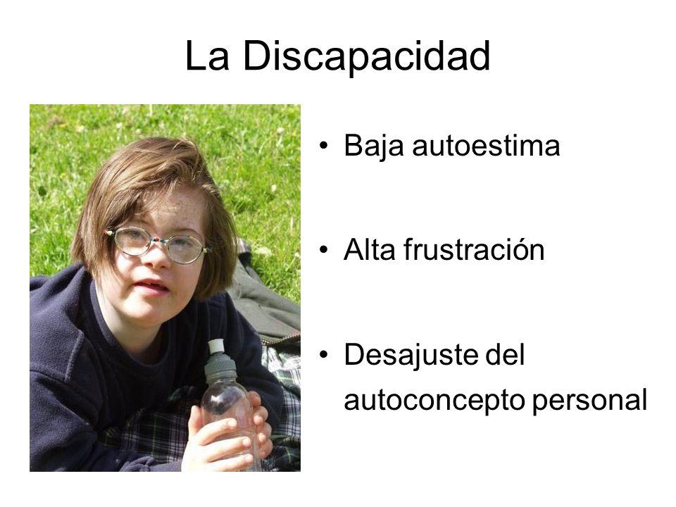 La Discapacidad Baja autoestima Alta frustración