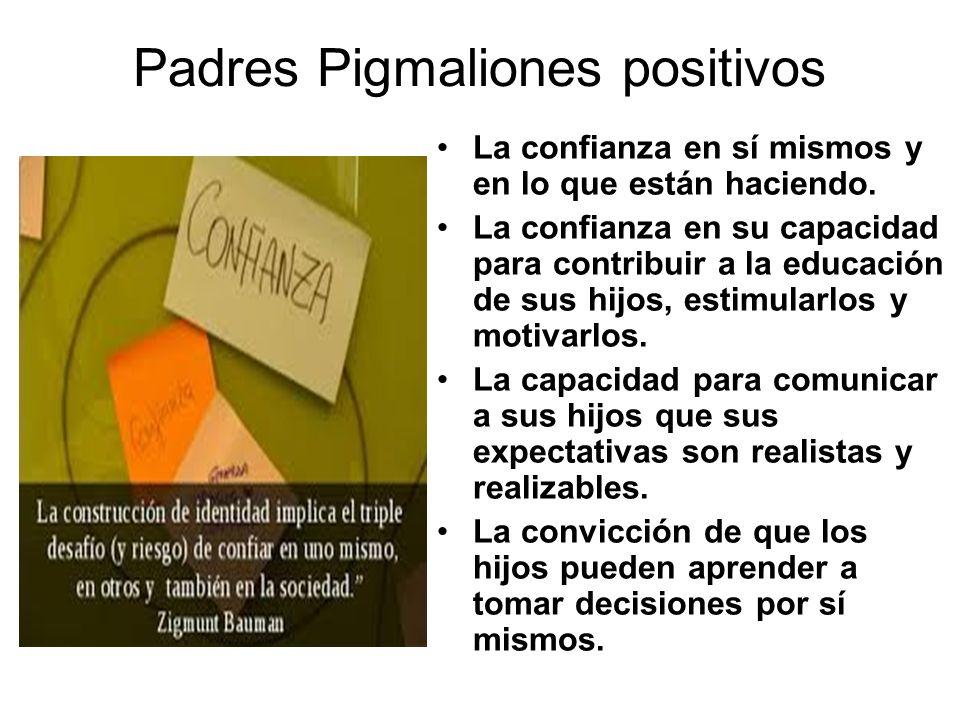 Padres Pigmaliones positivos