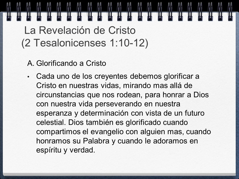 La Revelación de Cristo (2 Tesalonicenses 1:10-12)