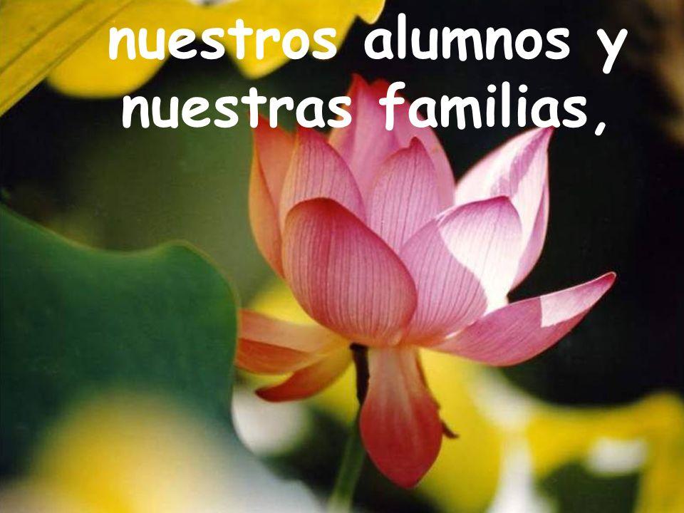 nuestros alumnos y nuestras familias,