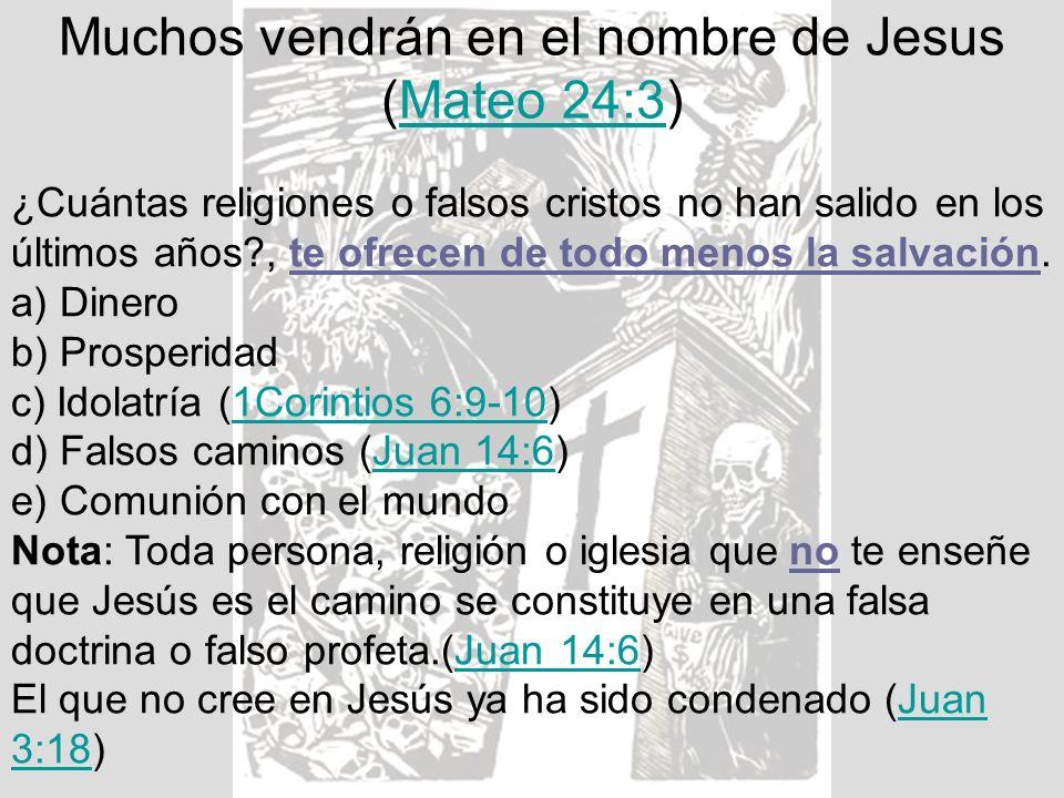 Muchos vendrán en el nombre de Jesus (Mateo 24:3)