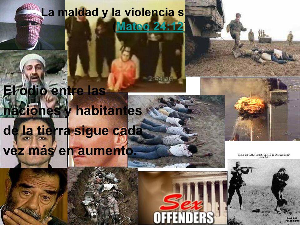 La maldad y la violencia se multiplicara (Mateo 24:12)