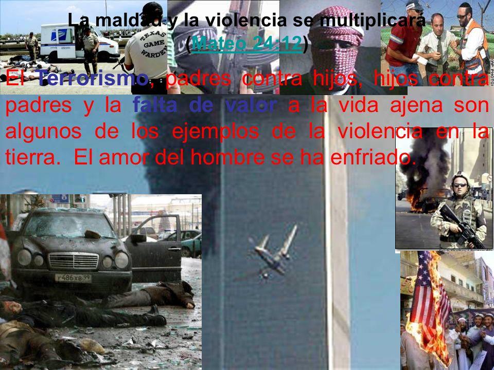 La maldad y la violencia se multiplicará (Mateo 24:12)