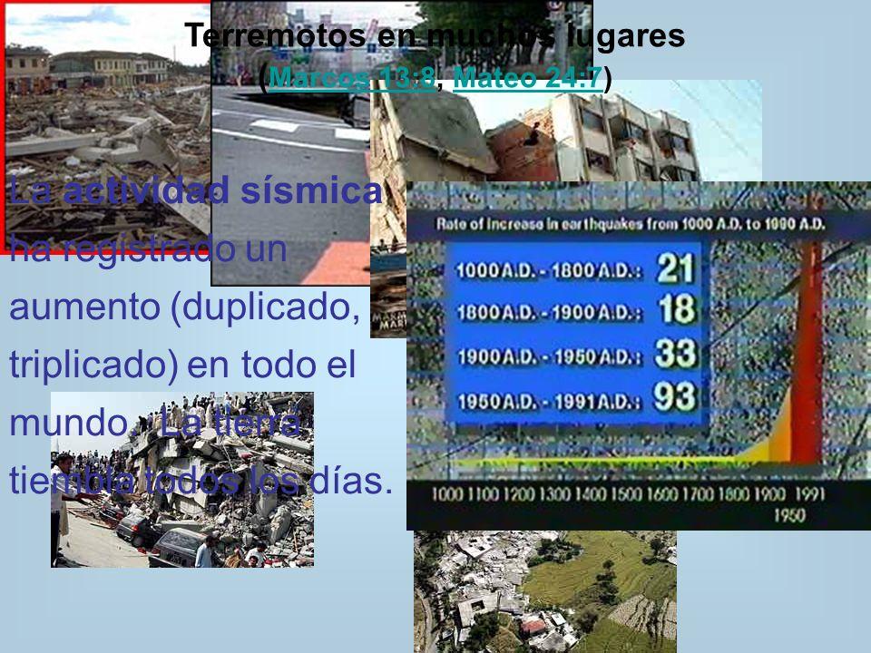 Terremotos en muchos lugares (Marcos 13:8, Mateo 24:7)