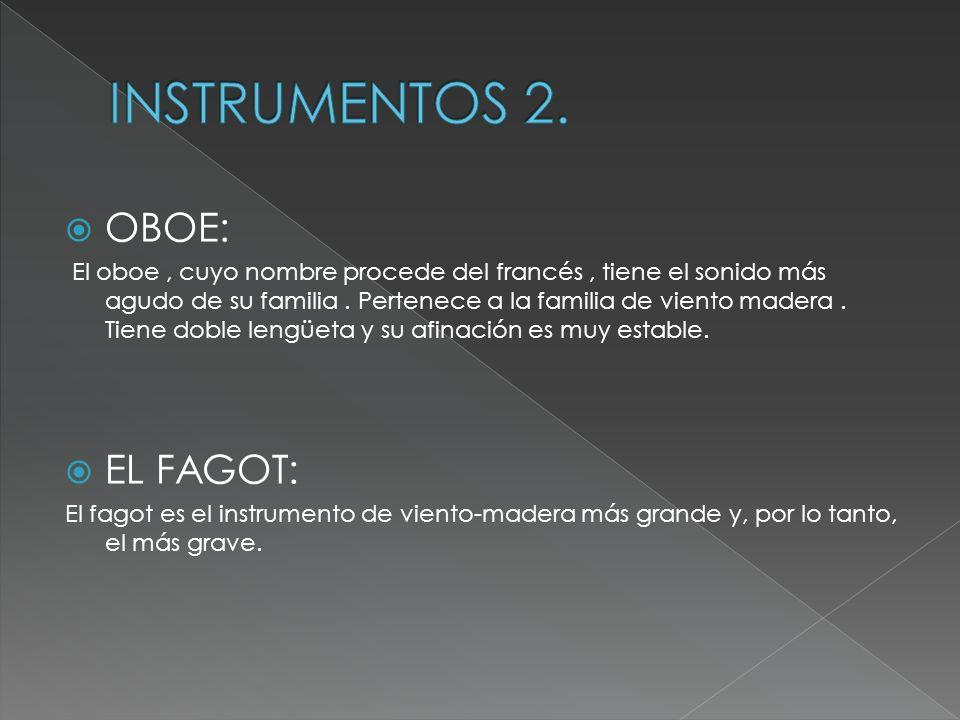 INSTRUMENTOS 2. OBOE: EL FAGOT: