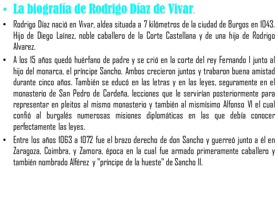 La biografía de Rodrigo Díaz de Vivar.