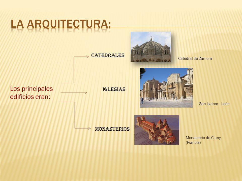LA ARQUITECTURA: Los principales edificios eran: Catedrales Iglesias