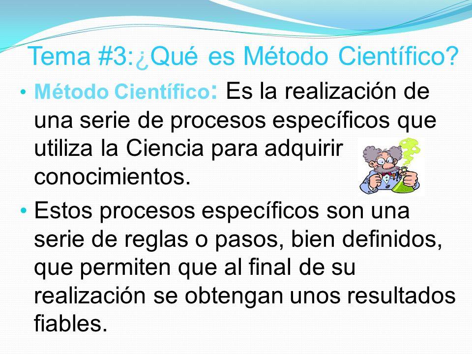 Tema #3:¿Qué es Método Científico