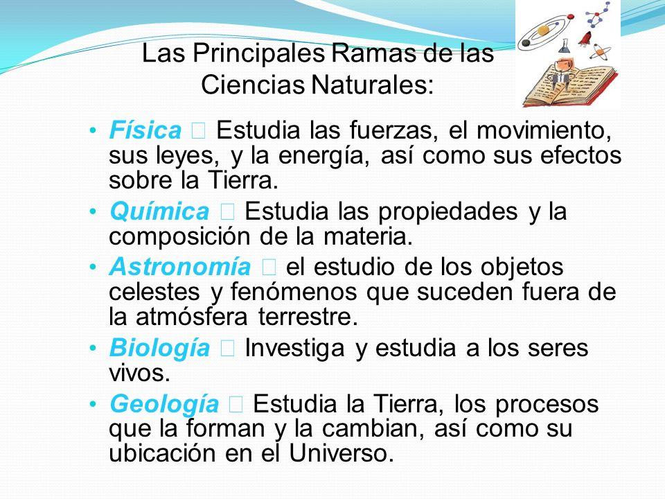 Las Principales Ramas de las Ciencias Naturales: