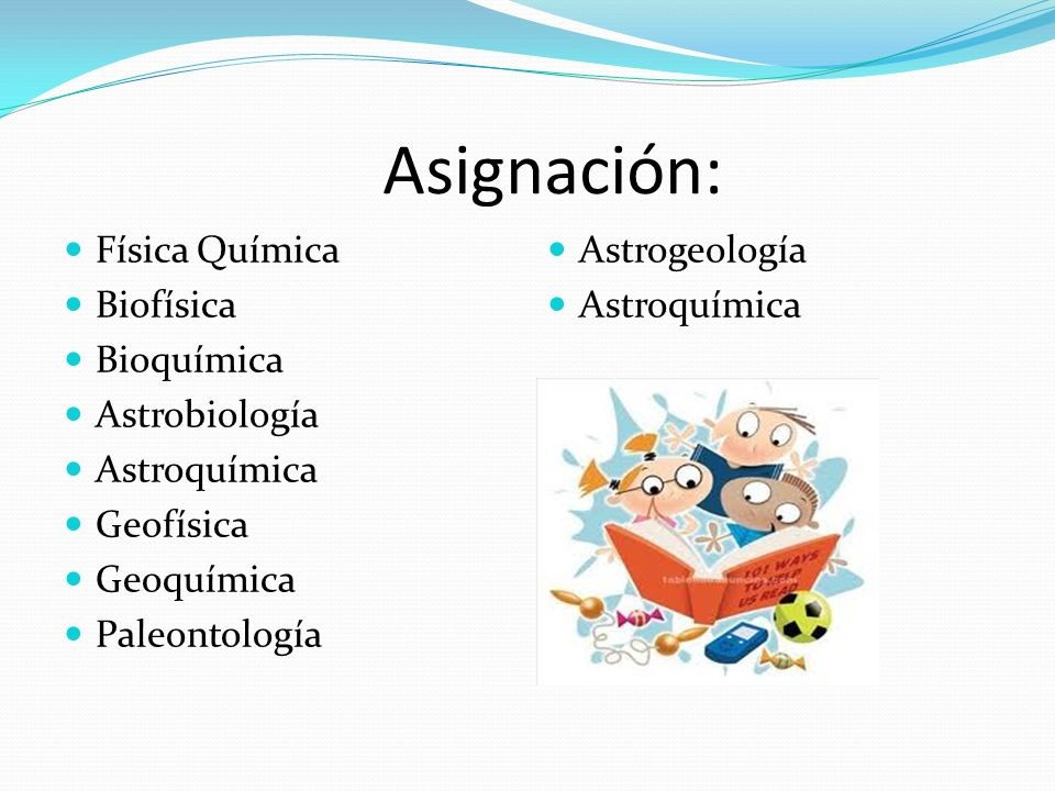 Asignación: Física Química Biofísica Bioquímica Astrobiología