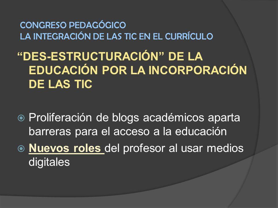 DES-ESTRUCTURACIÓN DE LA EDUCACIÓN POR LA INCORPORACIÓN DE LAS TIC
