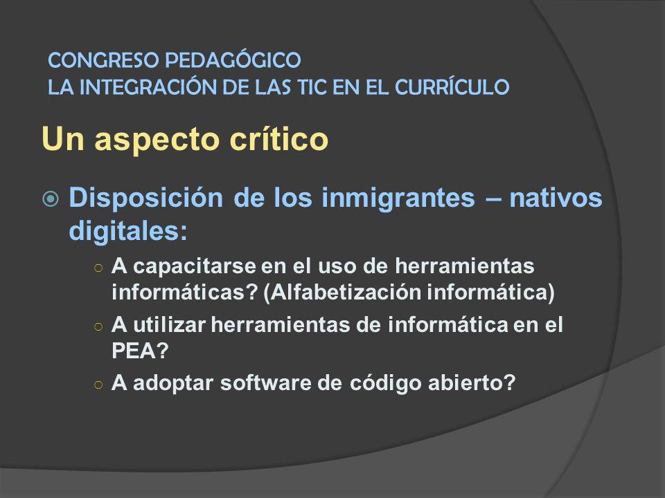 Un aspecto crítico Disposición de los inmigrantes – nativos digitales: