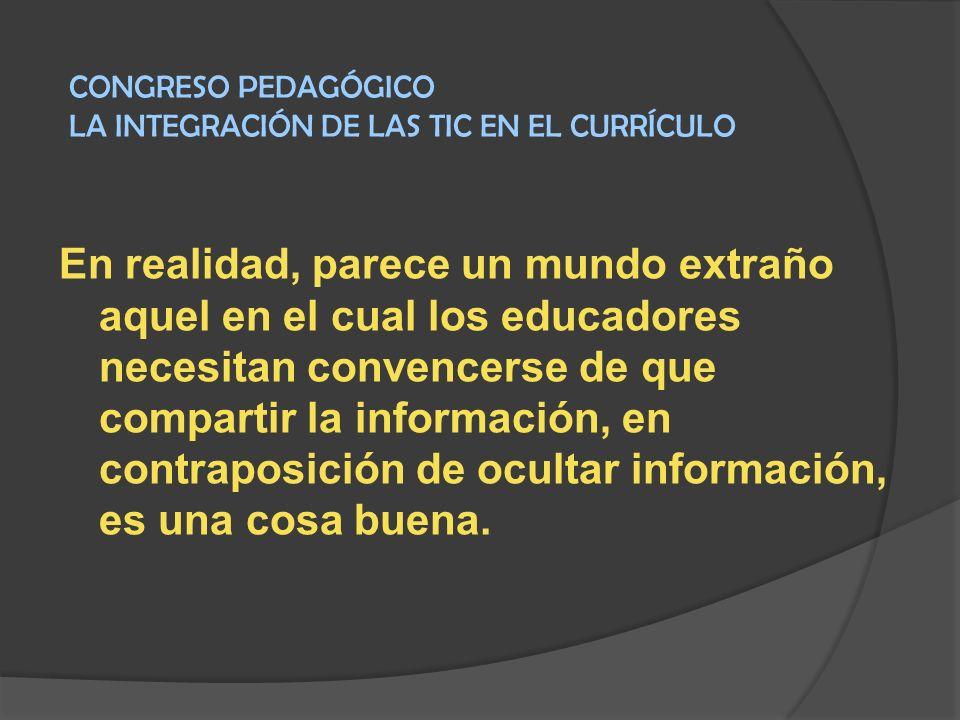 CONGRESO PEDAGÓGICO LA INTEGRACIÓN DE LAS TIC EN EL CURRÍCULO