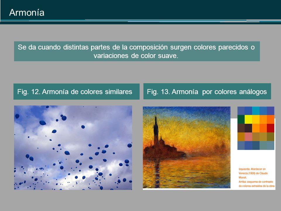 Armonía Se da cuando distintas partes de la composición surgen colores parecidos o variaciones de color suave.