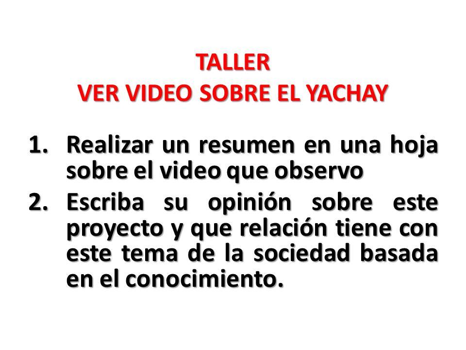 TALLER VER VIDEO SOBRE EL YACHAY
