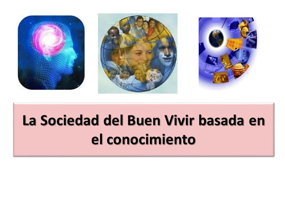 La Sociedad del Buen Vivir basada en el conocimiento