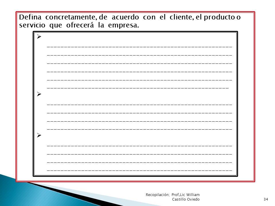 Defina concretamente, de acuerdo con el cliente, el producto o servicio que ofrecerá la empresa.