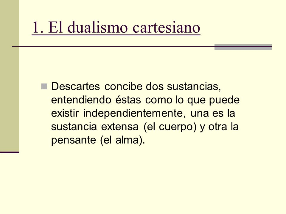 1. El dualismo cartesiano