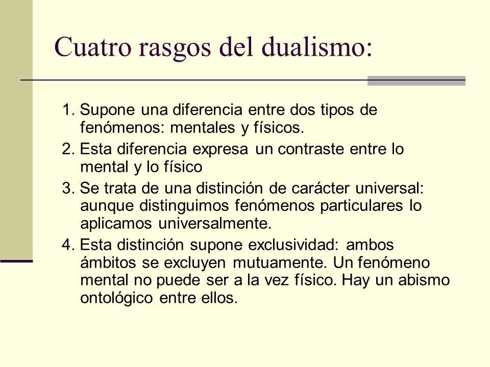 Cuatro rasgos del dualismo: