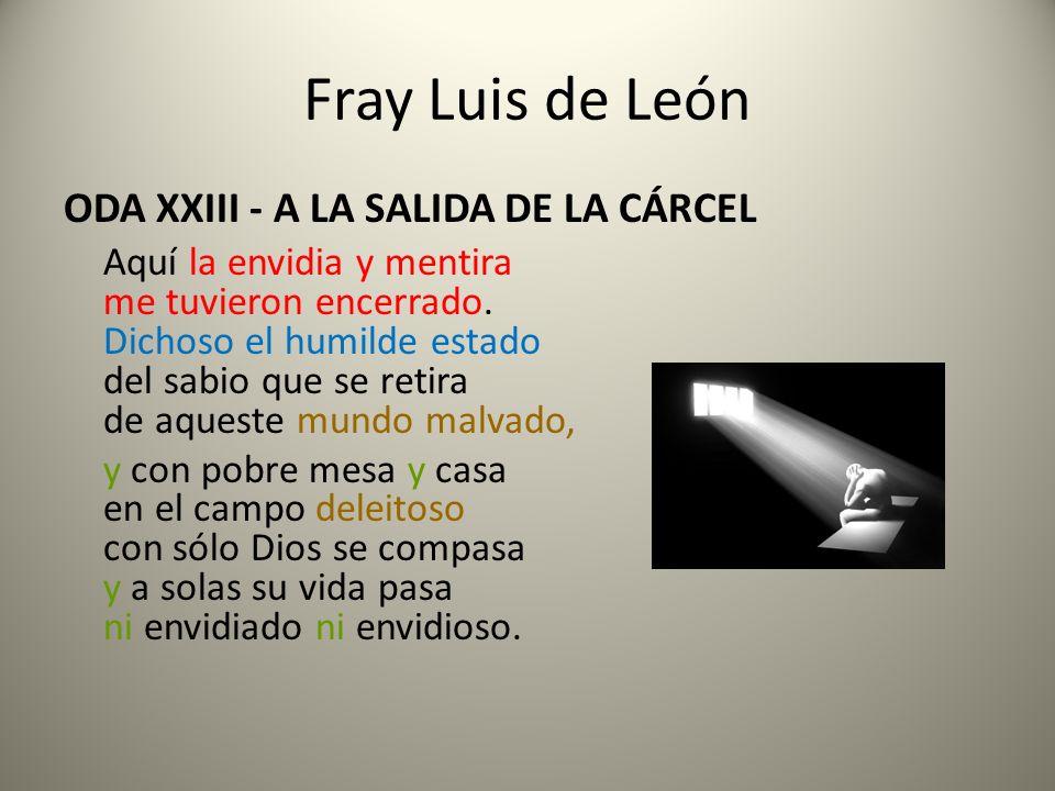 Fray Luis de León ODA XXIII - A LA SALIDA DE LA CÁRCEL