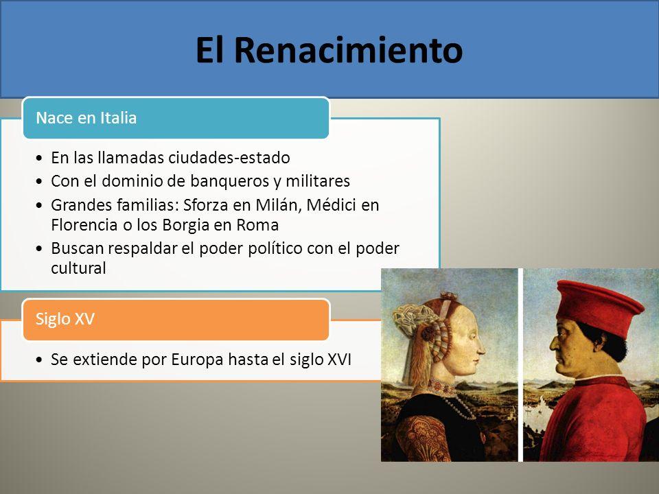 El Renacimiento Nace en Italia En las llamadas ciudades-estado