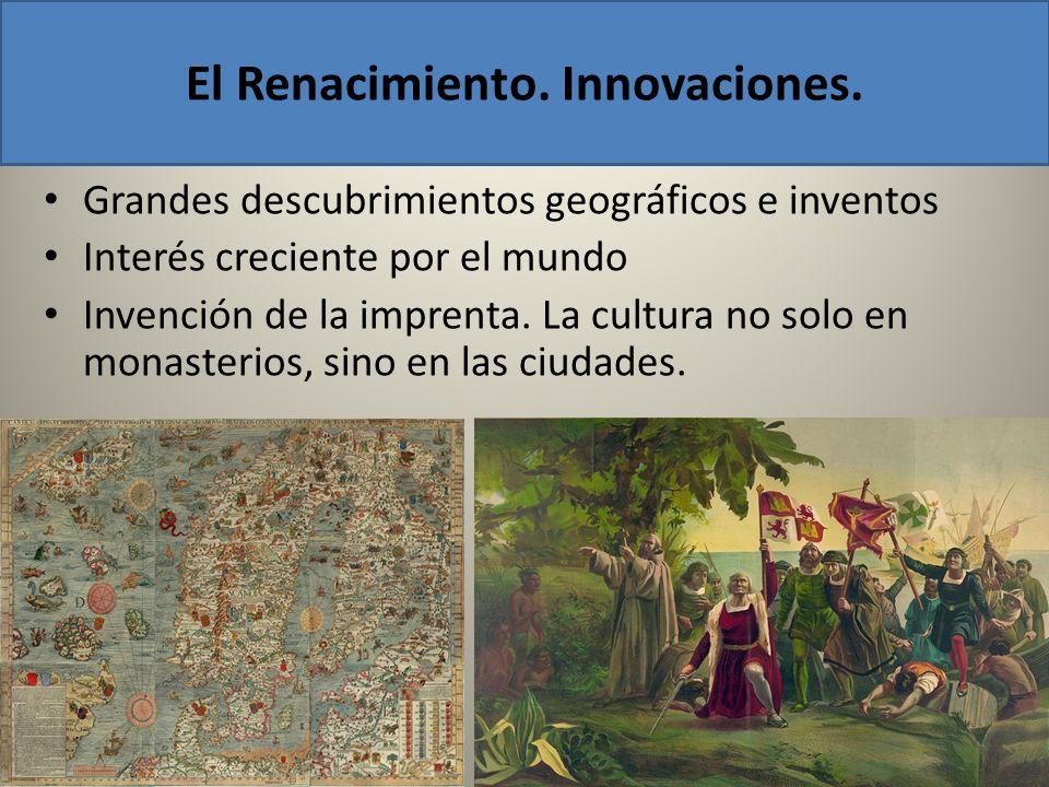 El Renacimiento. Innovaciones.