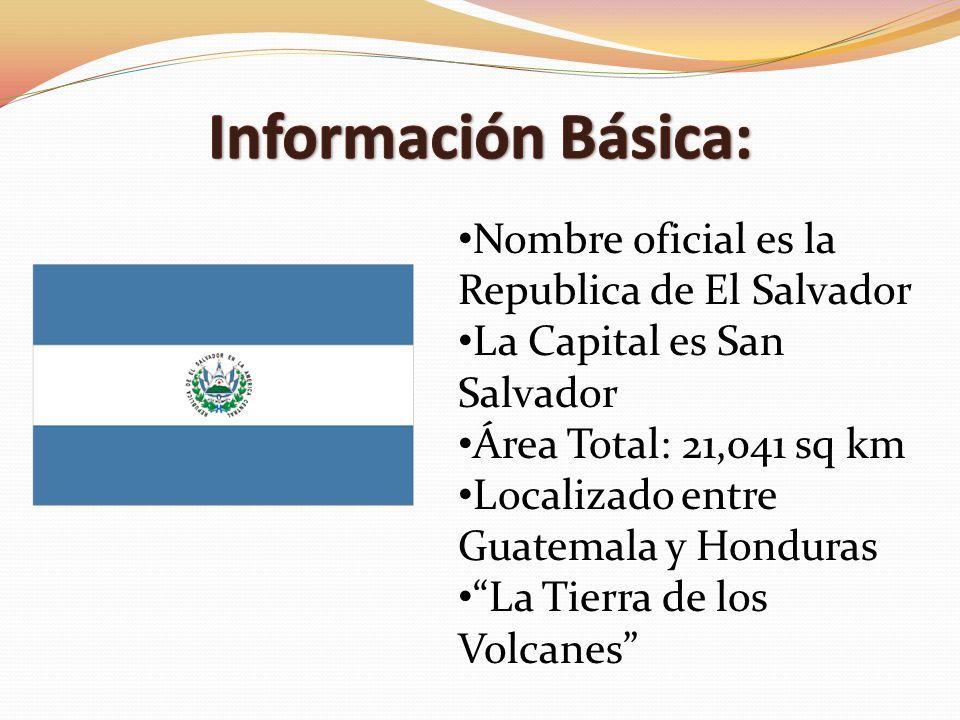 Información Básica: Nombre oficial es la Republica de El Salvador
