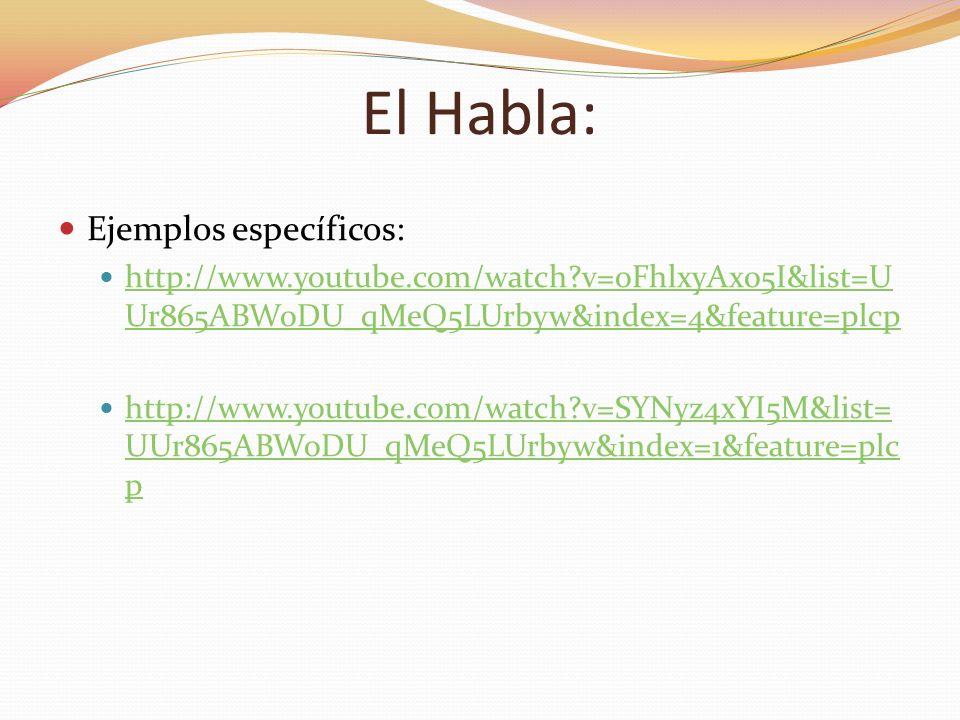 El Habla: Ejemplos específicos: