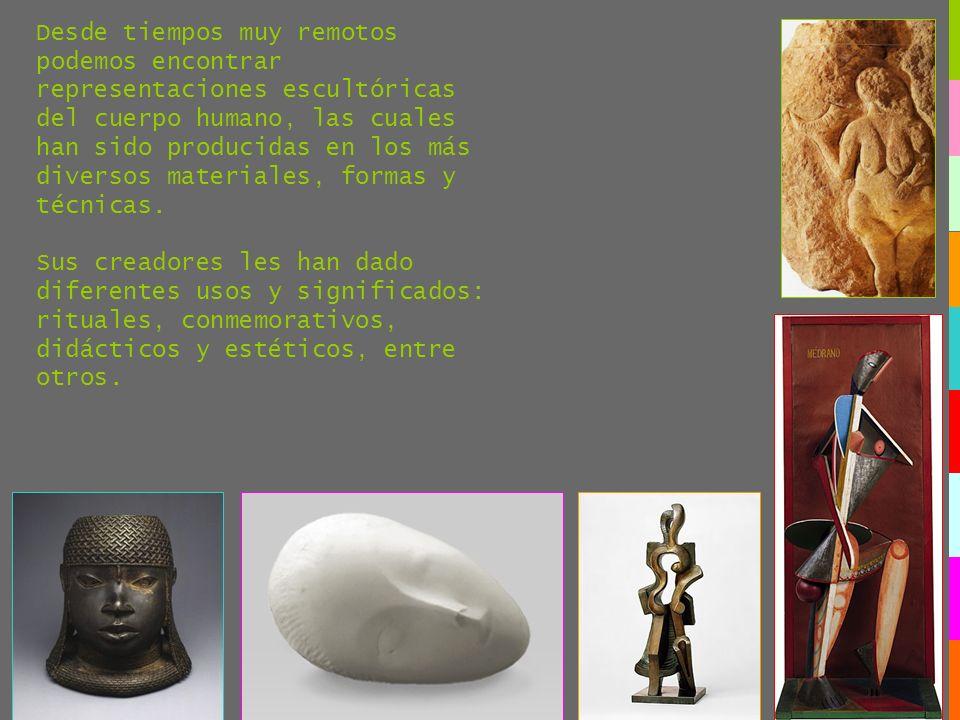 Desde tiempos muy remotos podemos encontrar representaciones escultóricas del cuerpo humano, las cuales han sido producidas en los más diversos materiales, formas y técnicas.