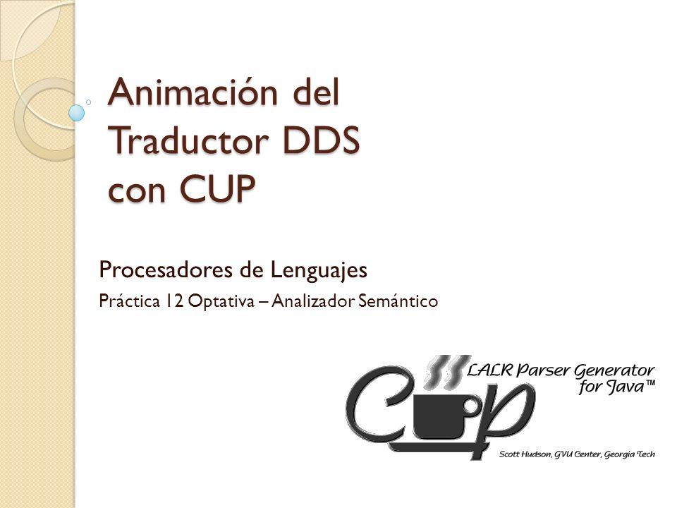 Animación del Traductor DDS con CUP