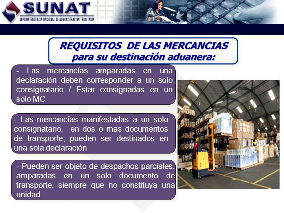 REQUISITOS DE LAS MERCANCIAS para su destinación aduanera:
