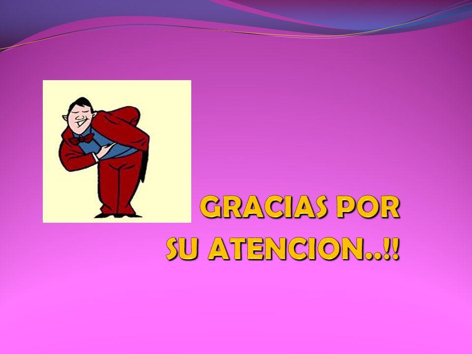 GRACIAS POR SU ATENCION..!!