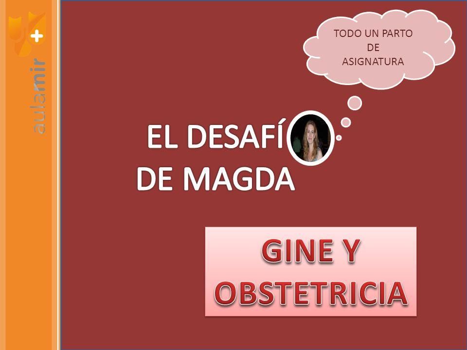 TODO UN PARTO DE ASIGNATURA EL DESAFÍ DE MAGDA GINE Y OBSTETRICIA