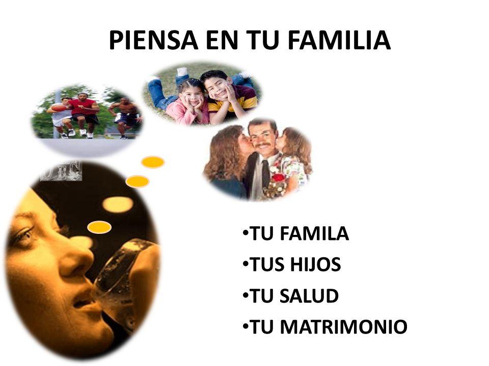 TU FAMILA TUS HIJOS TU SALUD TU MATRIMONIO