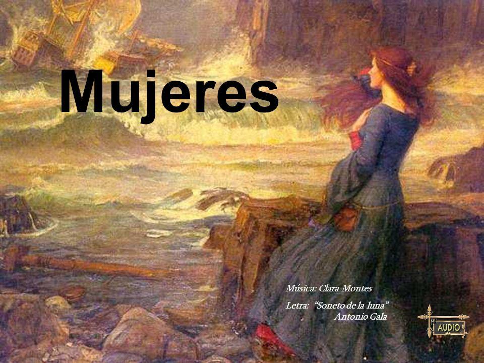 Mujeres Música: Clara Montes Letra: Soneto de la luna Antonio Gala