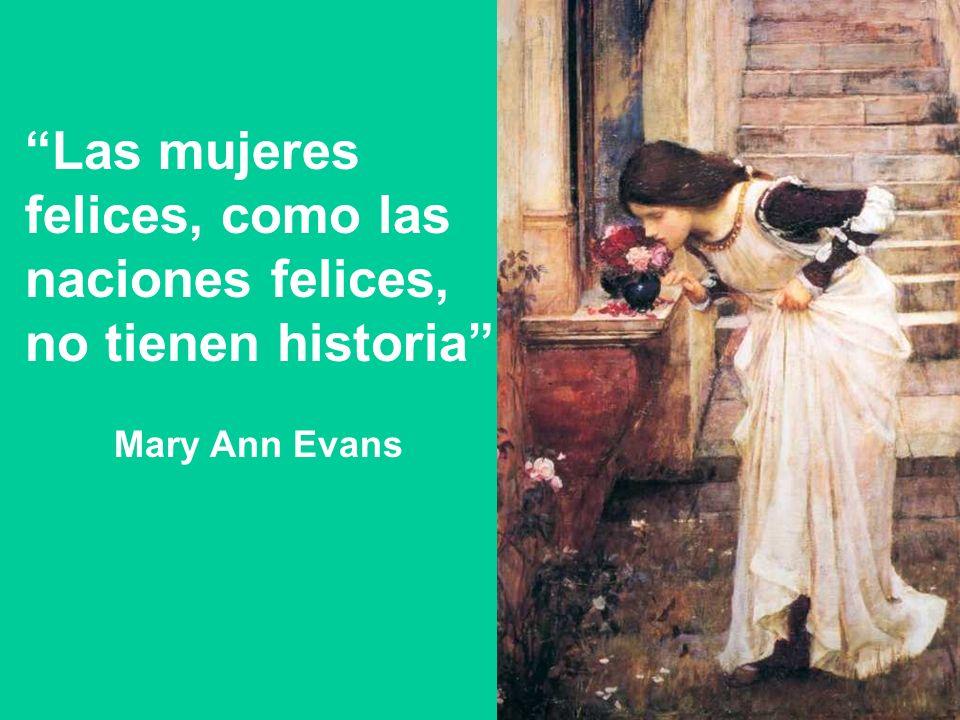 Las mujeres felices, como las naciones felices, no tienen historia