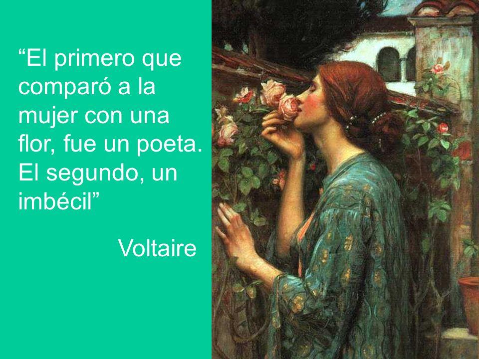 El primero que comparó a la mujer con una flor, fue un poeta