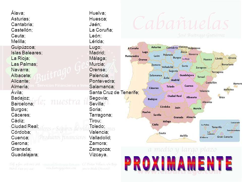 PROXIMAMENTE Álava; Asturias; Cantabria; Castellón; Ceuta; Melilla;