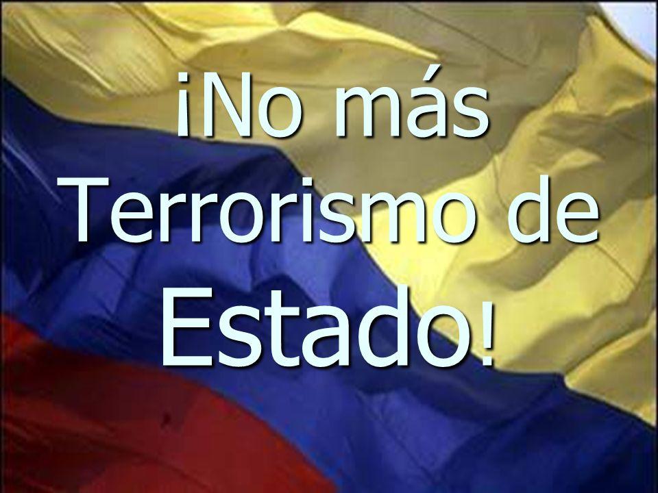 ¡No más Terrorismo de Estado!