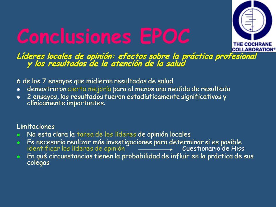 Conclusiones EPOC Líderes locales de opinión: efectos sobre la práctica profesional y los resultados de la atención de la salud.