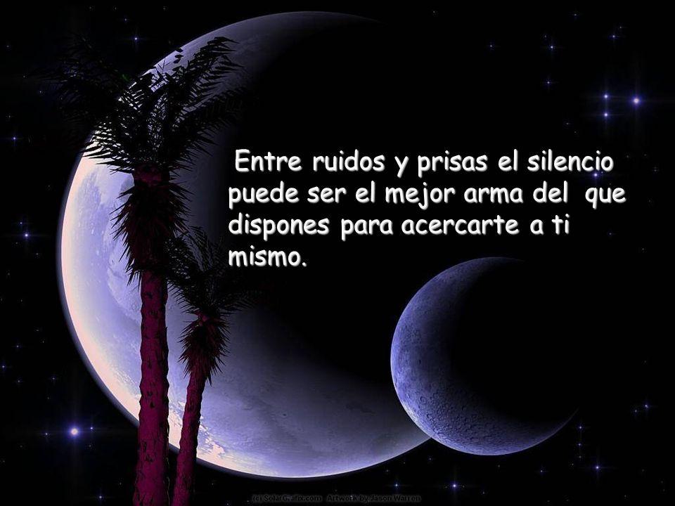 Entre ruidos y prisas el silencio puede ser el mejor arma del que dispones para acercarte a ti mismo.