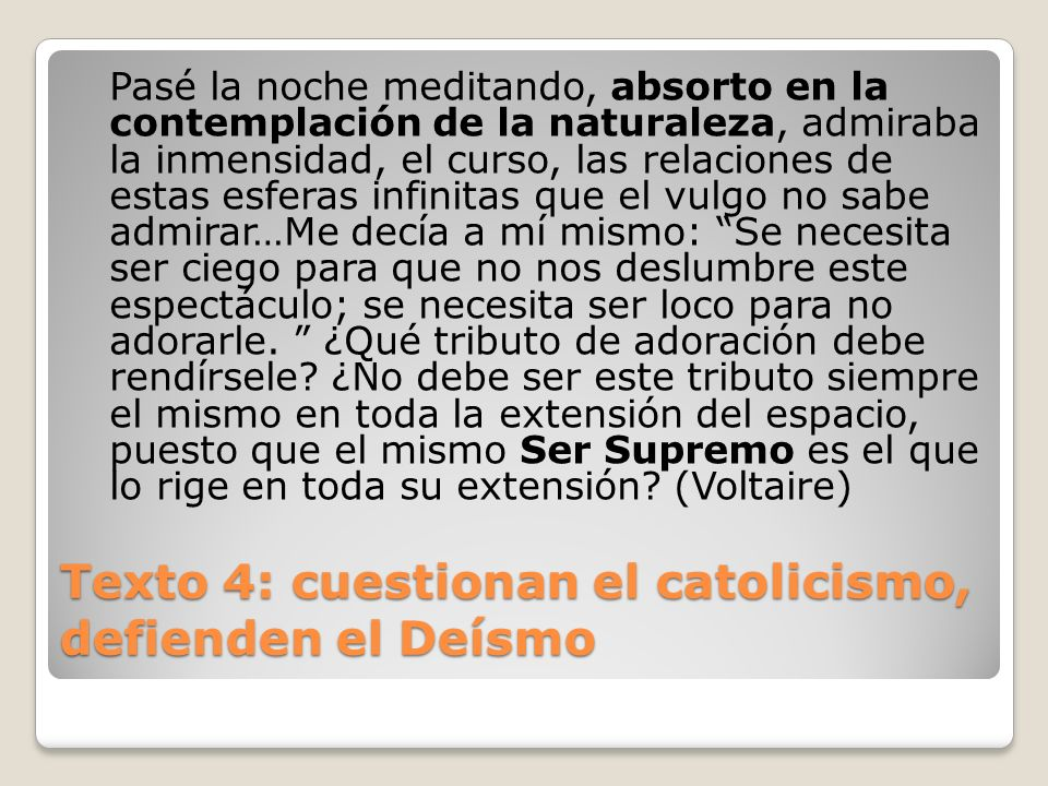 Texto 4: cuestionan el catolicismo, defienden el Deísmo