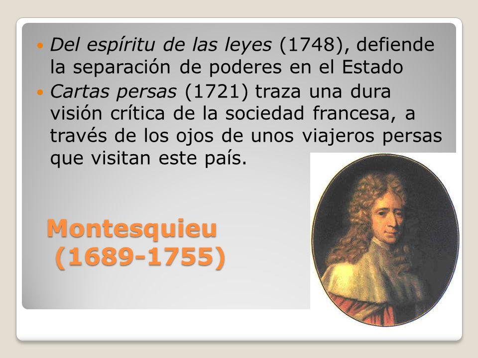 Del espíritu de las leyes (1748), defiende la separación de poderes en el Estado