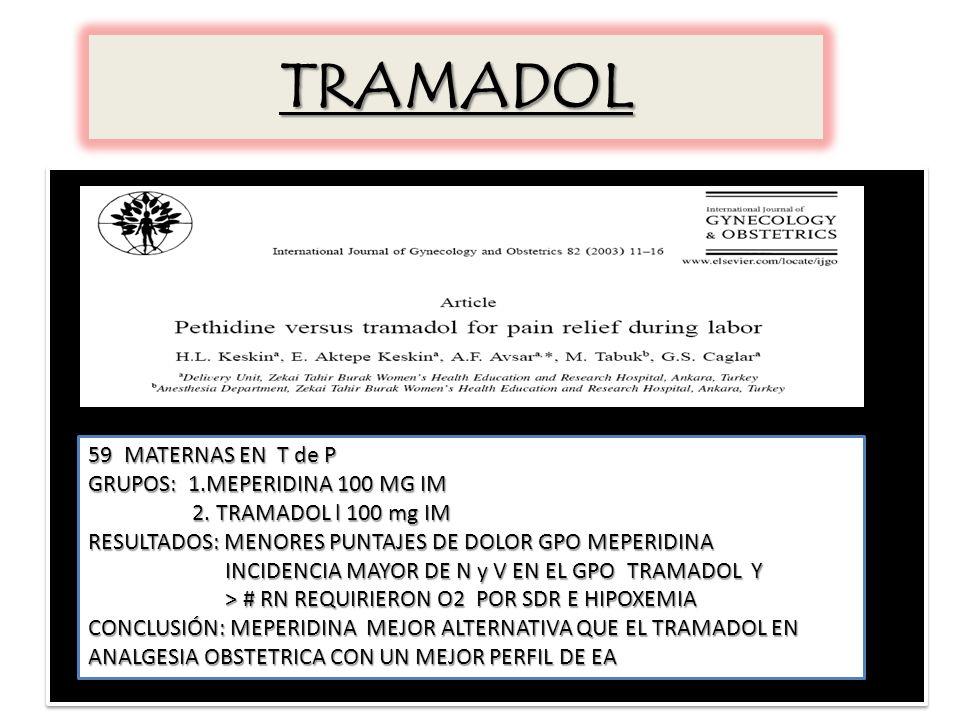 TRAMADOL MATERNAS EN T de P GRUPOS: 1.MEPERIDINA 100 MG IM