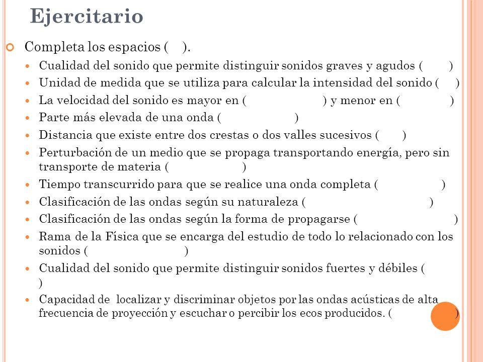 Ejercitario Completa los espacios ( ).